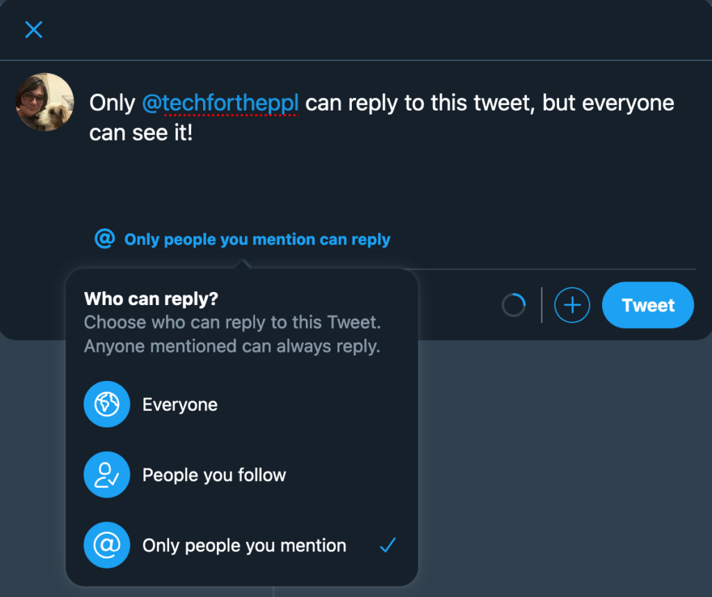 """Screenshot of a new Tweet window. Tweet text: """"Only @techfortheppl can reply to this tweet, but everyone can see it!""""  There is a dropdown open with the text: """"Who can reply? Choose who can reply to this Tweet. Anyone mentioned can always reply."""" There are three options under the text: Everyone. People you follow. Only people you mention.  Only people you mention is checked."""